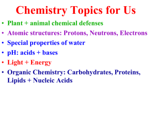 Chemistry Topics for Us Plant + animal chemical defenses