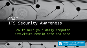 CDAC ITS Security Awareness How to help your daily computer