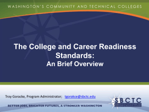 The College and Career Readiness Standards: An Brief Overview Troy Goracke, Program Administrator;