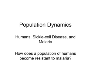 Population Dynamics Humans, Sickle-cell Disease, and Malaria How does a population of humans