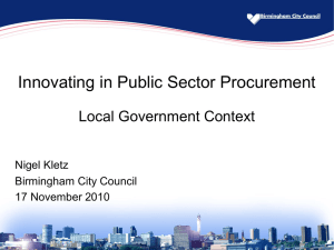 Innovating in Public Sector Procurement Local Government Context Nigel Kletz Birmingham City Council