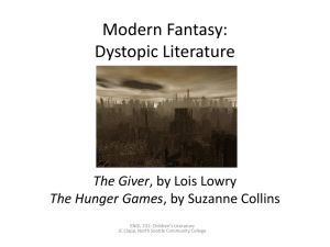 Modern Fantasy: Dystopic Literature The Giver The Hunger Games