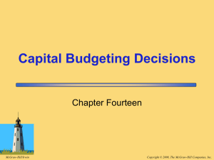 Capital Budgeting Decisions Chapter Fourteen Copyright © 2008, The McGraw-Hill Companies, Inc. McGraw-Hill/Irwin