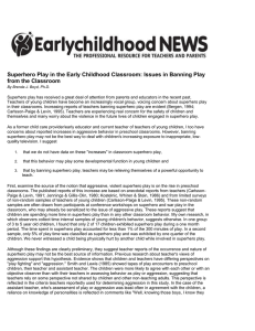 Superhero Play in the Early Childhood Classroom: Issues in Banning... from the Classroom