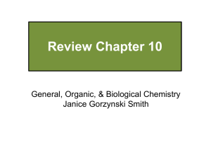 Review Chapter 10 General, Organic, & Biological Chemistry Janice Gorzynski Smith