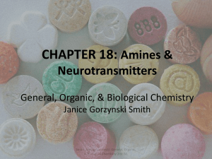 CHAPTER 18: Amines & Neurotransmitters General, Organic, & Biological Chemistry