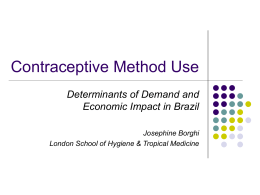 Contraceptive Method Use Determinants of Demand and Economic Impact in Brazil Josephine Borghi