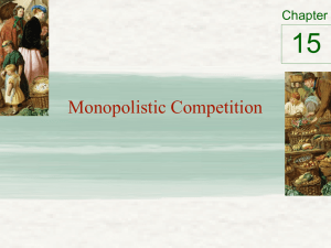 15 Monopolistic Competition Chapter