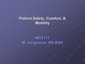 NEO111 M. Jorgenson, RN BSN Patient Safety, Comfort, & Mobility