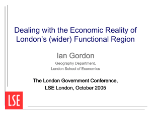 Dealing with the Economic Reality of London's (wider) Functional Region Ian Gordon