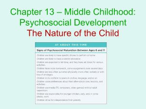 – Middle Childhood: Chapter 13 Psychosocial Development The Nature of the Child