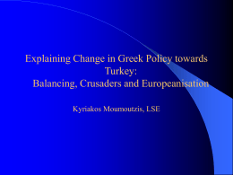 Explaining Change in Greek Policy towards Turkey: Balancing, Crusaders and Europeanisation