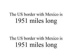 1951 miles long  The US border with Mexico is