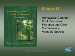 Chapter 14 Renewable Common- Pool Resources: Fisheries and Other