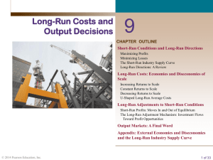 9 Long-Run Costs and Output Decisions CHAPTER  OUTLINE
