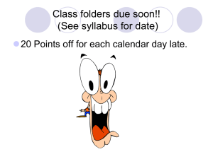 Class folders due soon!! (See syllabus for date) 