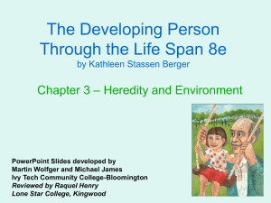 The Developing Person Through the Life Span 8e – Heredity and Environment