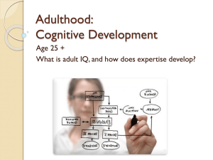 Adulthood: Cognitive Development Age 25 +