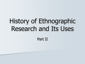 History of Ethnographic Research and Its Uses Part II
