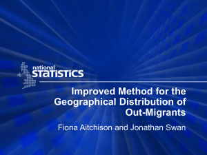 Improved Method for the Geographical Distribution of Out-Migrants Fiona Aitchison and Jonathan Swan