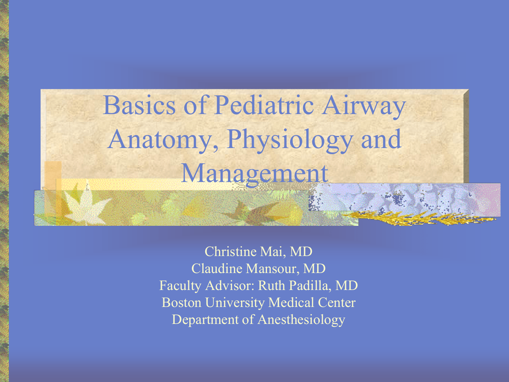 Basics of Pediatric Airway Anatomy, Physiology and Management