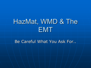 HazMat, WMD & The EMT Be Careful What You Ask For..