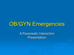 OB/GYN Emergencies A Paramedic Interaction Presentation