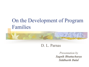 On the Development of Program Families D. L. Parnas Presentation by