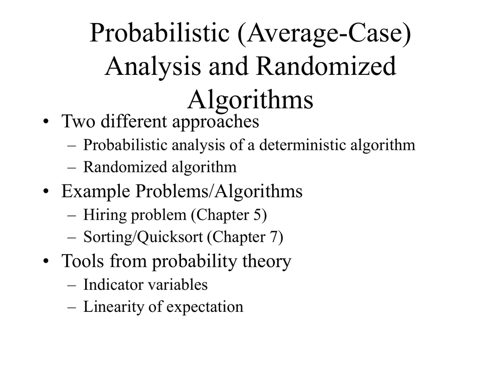 Probabilistic (Average-Case) Analysis and Randomized