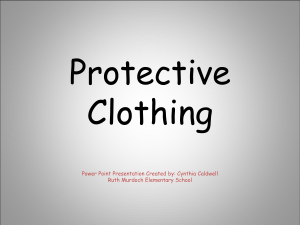 Protective Clothing Power Point Presentation Created by: Cynthia Caldwell Ruth Murdoch Elementary School