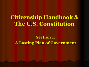 Citizenship Handbook & The U.S. Constitution Section 1: A Lasting Plan of Government