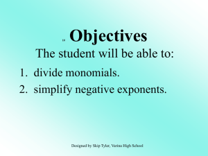Objectives The student will be able to: 1.  divide monomials.