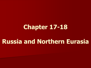 Chapter 17-18 Russia and Northern Eurasia