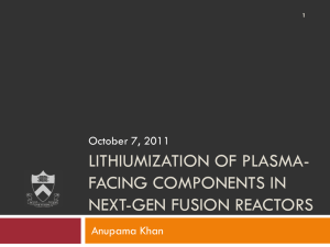LITHIUMIZATION OF PLASMA- FACING COMPONENTS IN NEXT-GEN FUSION REACTORS October 7, 2011
