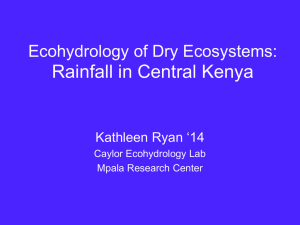 Rainfall in Central Kenya Ecohydrology of Dry Ecosystems: Kathleen Ryan '14