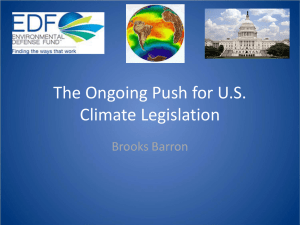 The Ongoing Push for U.S. Climate Legislation Brooks Barron