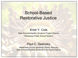 School-Based Restorative Justice Kristi Y. Cole Paul C. Dedinsky