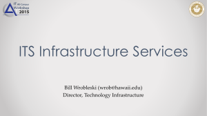 ITS Infrastructure Services Bill Wrobleski () Director, Technology Infrastructure