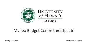 Manoa Budget Committee Update Kathy Cutshaw February 18, 2015