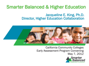 Smarter Balanced & Higher Education Jacqueline E. King, Ph.D. California Community Colleges