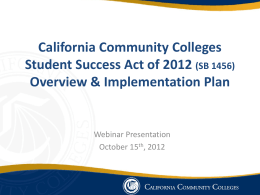 California Community Colleges Student Success Act of 2012 Overview & Implementation Plan