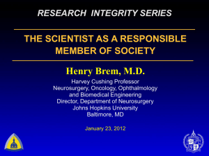 Henry Brem, M.D. THE SCIENTIST AS A RESPONSIBLE MEMBER OF SOCIETY