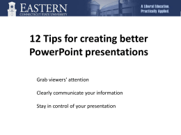12 Tips for creating better PowerPoint presentations Grab viewers' attention