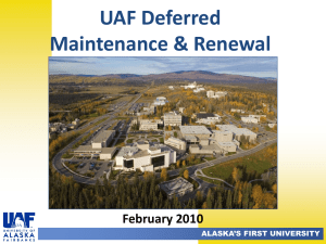 UAF Deferred Maintenance & Renewal February 2010 ALASKA'S FIRST UNIVERSITY