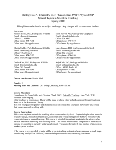 Biology 693P / Chemistry 693P / Geosciences 693P / Physics... Special Topics in Scientific Teaching Spring 2010