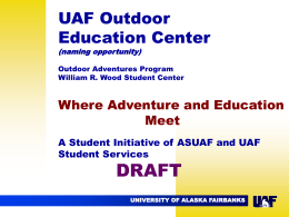 DRAFT UAF Outdoor Education Center Where Adventure and Education