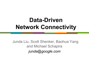 Data-Driven Network Connectivity Junda Liu, Scott Shenker, Baohua Yang and Michael Schapira