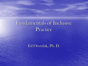 Fundamentals of Inclusive Practice Ed Orszulak, Ph. D.
