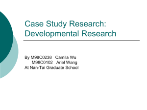 Case Study Research: Developmental Research By M98C0238   Camila Wu