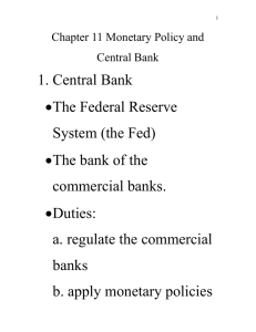 1. Central Bank  The Federal Reserve System (the Fed)